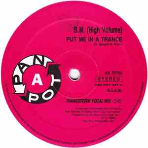 B.M. (High Volume) - Put Me In A Trance download mp3 flac
