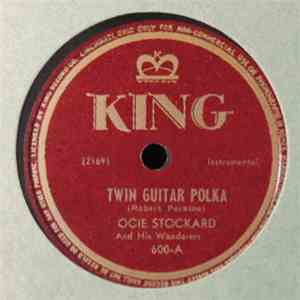 Ocie Stockard And His Wanderers - Twin Guitar Polka / O.P.A. Blues download mp3 flac
