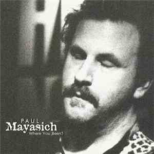 Paul Mayasich - Where You Been? download free