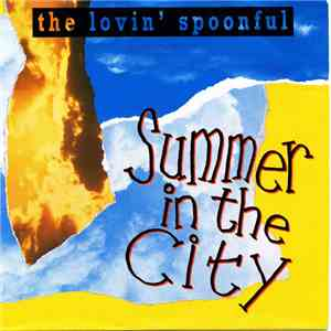 The Lovin' Spoonful - Summer In The City download mp3 flac