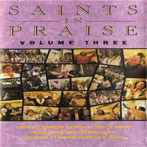 West Angeles Church Of God In Christ Mass Choir And Congregation - Saints In Praise Volume Three download mp3 flac